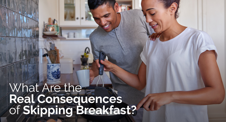 blog image: couple cooking breakfast together; blog title: What Are the Real Consequences of Skipping Breakfast?